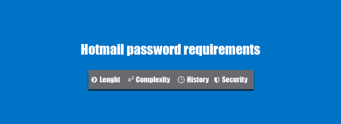 what are hotmail u0026 39 s password requirements